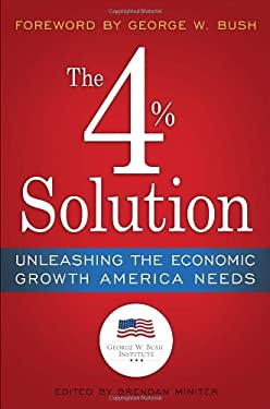 The 4% Solution: Unleashing the Economic Growth America Needs 9780307986146