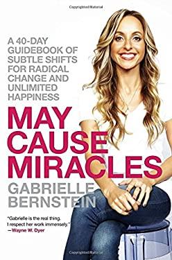 MAY CAUSE MIRACLES 9780307986931