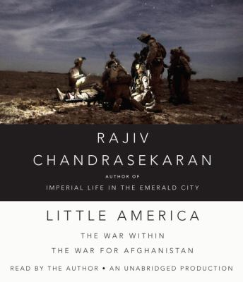 Little America: The War Within the War for Afghanistan 9780307989178