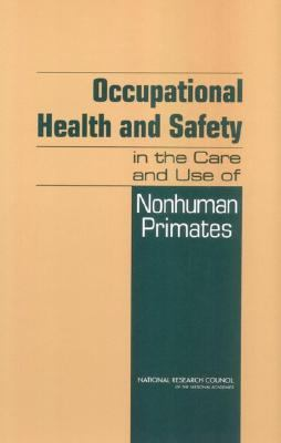 Occupational Health and Safety in the Care and Use of Nonhuman Primates 9780309089142