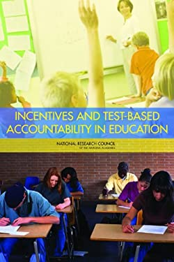 Incentives and Test-Based Accountability in Education 9780309128148