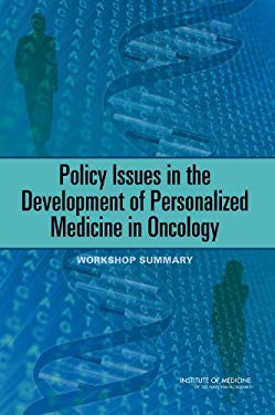 Policy Issues in the Development of Personalized Medicine in Oncology: Workshop Summary 9780309145756