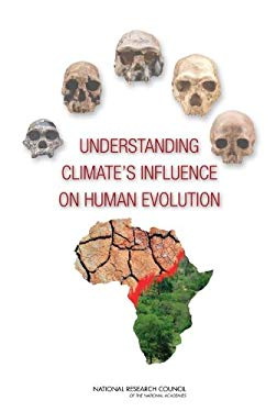 Understanding Climate's Influence on Human Evolution 9780309148382