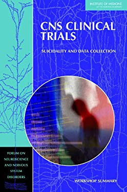 CNS Clinical Trials: Suicidality and Data Collection: Workshop Summary 9780309148832