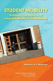 Student Mobility: Exploring the Impact of Frequent Moves on Achievement: Summary of a Workshop