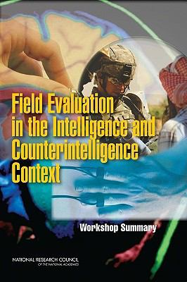 Field Evaluation in the Intelligence and Counterintelligence Context: Workshop Summary 9780309150163