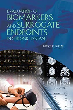 Evaluation of Biomarkers and Surrogate Endpoints in Chronic Disease 9780309151290