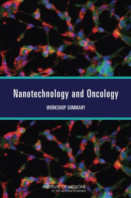 Nanotechnology and Oncology: Workshop Summary 9780309163217