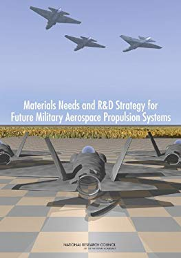 Materials Needs and R&D Strategy for Future Military Aerospace Propulsion Systems 9780309212113