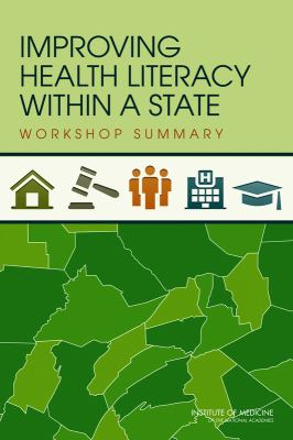 Improving Health Literacy Within a State: Workshop Summary 9780309215725