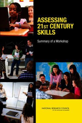 Assessing 21st Century Skills: Summary of a Workshop 9780309217903
