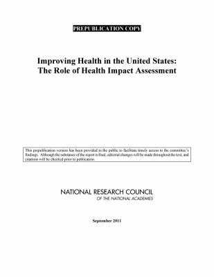 Improving Health in the United States: The Role of Health Impact Assessment 9780309218832
