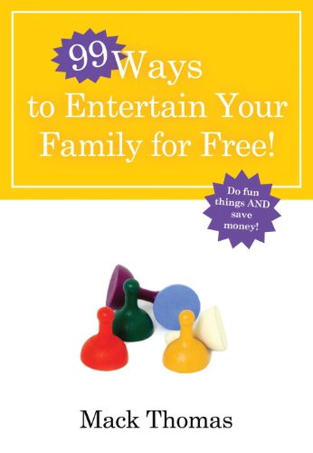 99 Ways to Entertain Your Family for Free 9780307458360