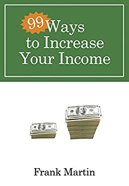 99 Ways to Increase Your Income 9780307458391