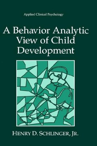 A Behavior Analytic View of Child Development 9780306450594