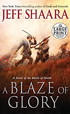 A Blaze of Glory: A Novel of the Battle of Shiloh 9780307990648