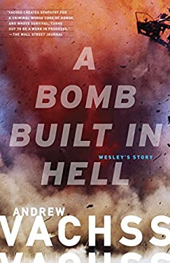 A Bomb Built in Hell: Wesley's Story 9780307950857