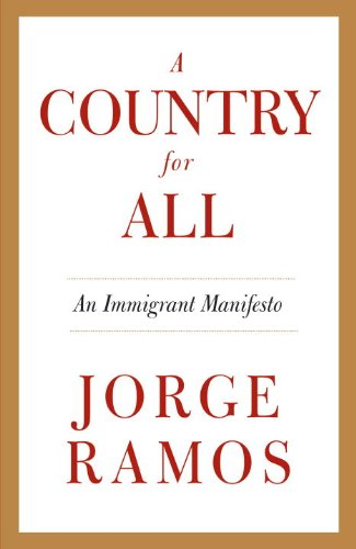 A Country for All: An Immigrant Manifesto 9780307475541