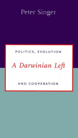 A Darwinian Left: Politics, Evolution, and Cooperation 9780300083231