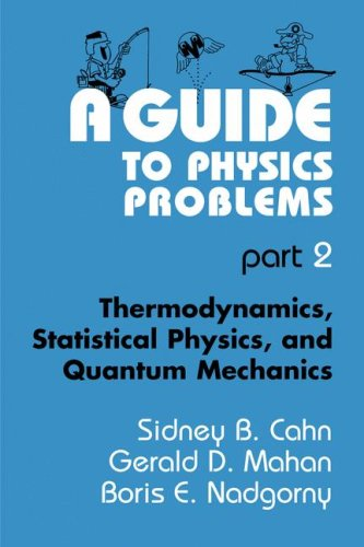A Guide to Physics Problems: Part 2: Thermodynamics, Statistical Physics, and Quantum Mechanics 9780306452918