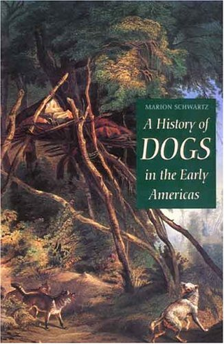 A History of Dogs in the Early Americas 9780300075199