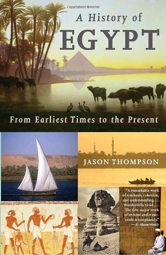 A History of Egypt: From Earliest Times to the Present 9780307473523