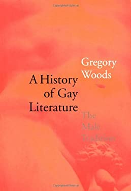 A History of Gay Literature: The Male Tradition 9780300080889