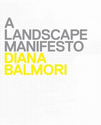 A Landscape Manifesto 9780300156584