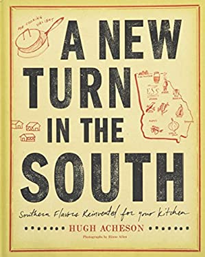 A New Turn in the South: Southern Flavors Reinvented for Your Kitchen 9780307719553