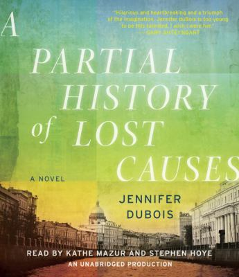 A Partial History of Lost Causes 9780307969286