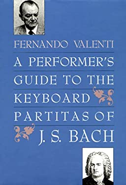 A Performer's Guide to the Keyboard Partitas of J.S. Bach 9780300043129