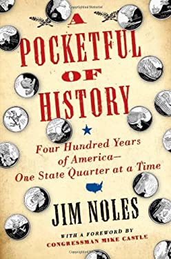 A Pocketful of History: Four Hundred Years of America--One State Quarter at a Time 9780306815782