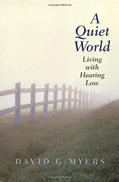 A Quiet World: Living with Hearing Loss 9780300084399