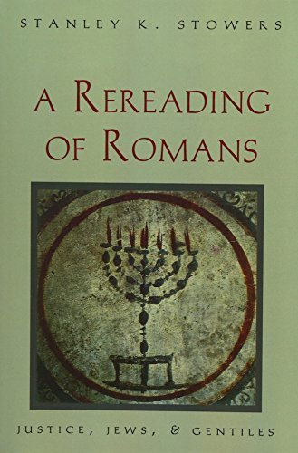 A Rereading of Romans: Justice, Jews, and Gentiles 9780300070682