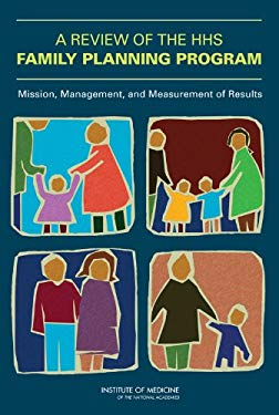 A Review of the HHS Family Planning Program: Mission, Management, and Measurement of Results [With CDROM] 9780309131179