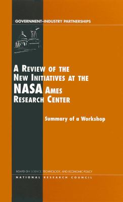 A Review of the New Initiatives at the NASA Ames Research Center: Summary of a Workshop 9780309074094