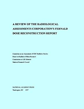 A Review of the Radiological Assessments Corporation's Fernald Dose Reconstruction Report 9780309056779
