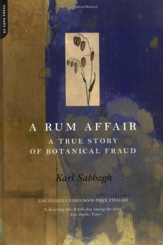 A Rum Affair: A True Story of Botanical Fraud 9780306810602