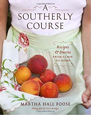 A Southerly Course: Recipes and Stories from Close to Home
