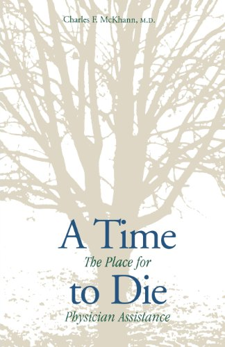 A Time to Die: The Place for Physician Assistance 9780300086980