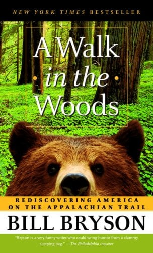 A Walk in the Woods: Rediscovering America on the Appalachian Trail 9780307279460