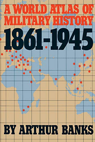 A World Atlas of Military History, 1861-1945 9780306803321