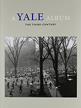 A Yale Album: The Third Century 9780300087239