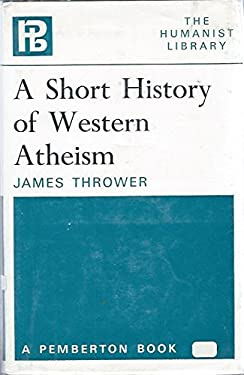 A short history of western atheism (The Humanist library)