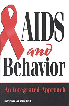 AIDS and Behavior Integrated Approaches 9780309050937