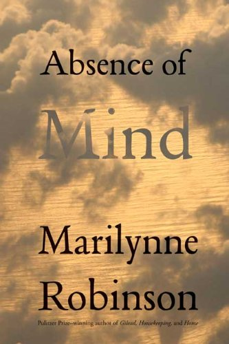 Absence of Mind: The Dispelling of Inwardness from the Modern Myth of the Self 9780300145182