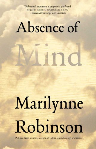Absence of Mind: The Dispelling of Inwardness from the Modern Myth of the Self 9780300171471