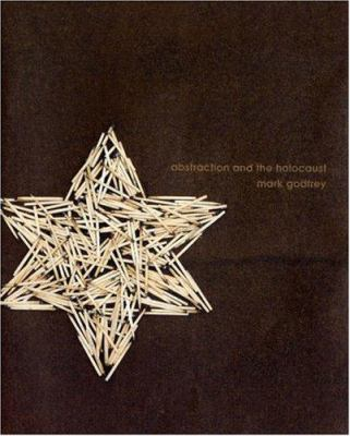 Abstraction and the Holocaust 9780300126761