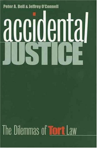 Accidental Justice: The Dilemmas of Tort Law 9780300062571