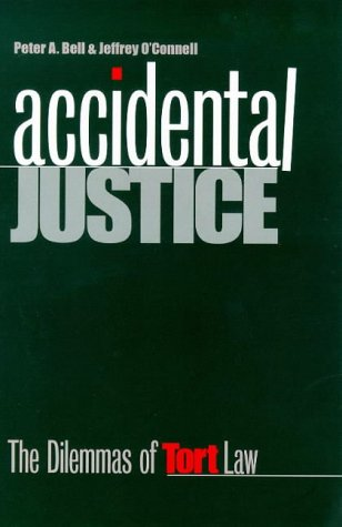 Accidental Justice: The Dilemmas of Tort Law 9780300078572